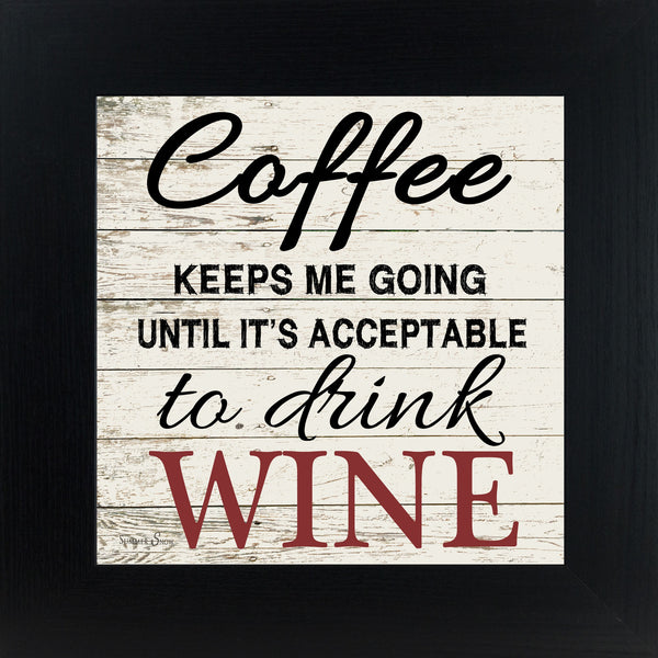 Coffee Keeps Me Going Wine Rustic Wood SS6731 - Summer Snow Art