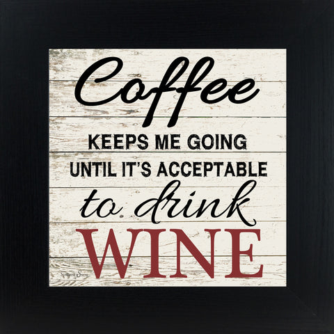 Coffee Keeps Me Going Wine Rustic Wood SS6731