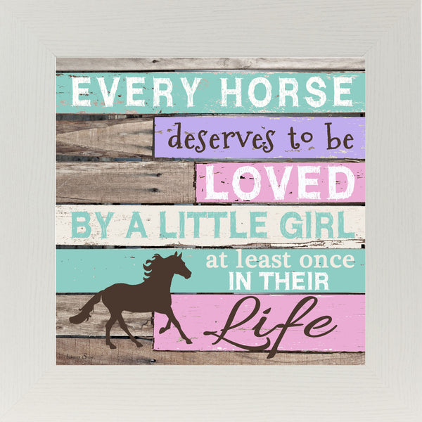 Every Horse Deserves To Be Loved by a Girl Blocking SS6733 - Summer Snow Art