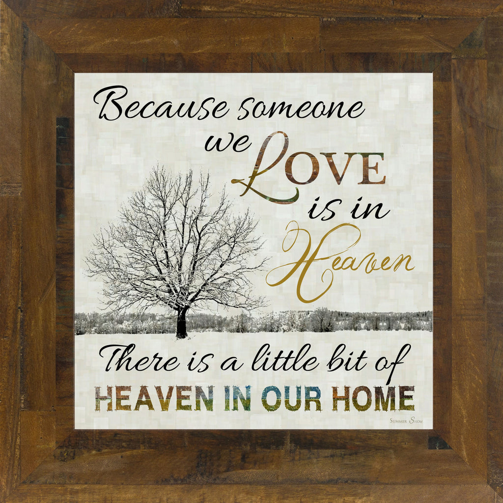 Because Someone We Love Is In Heaven  SS6747 - Summer Snow Art