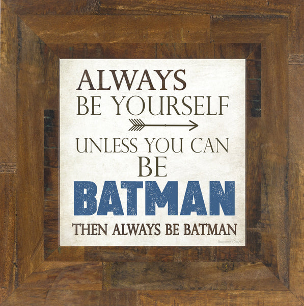 Always Be Yourself Batman SS6789