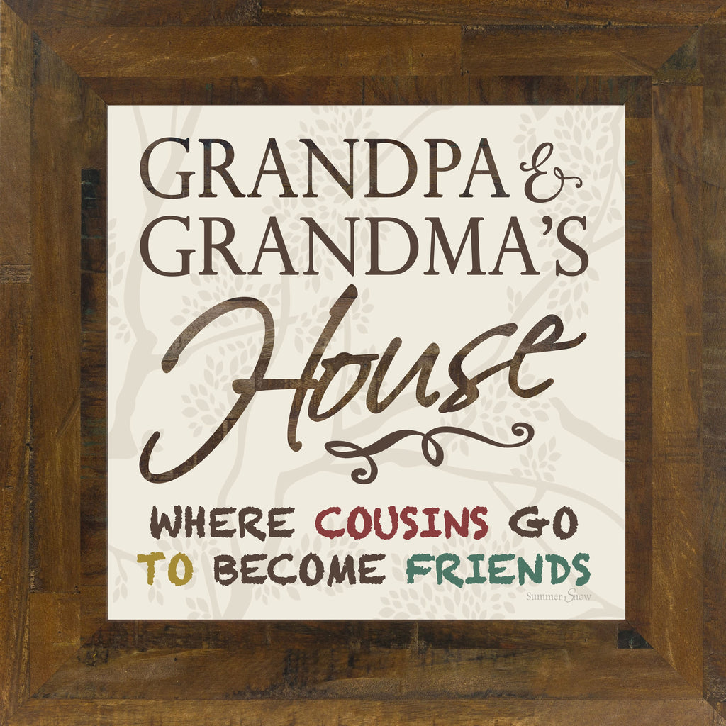 Grandma and Grandpa's House Where Cousins Go To Become Friends SS6797 - Summer Snow Art