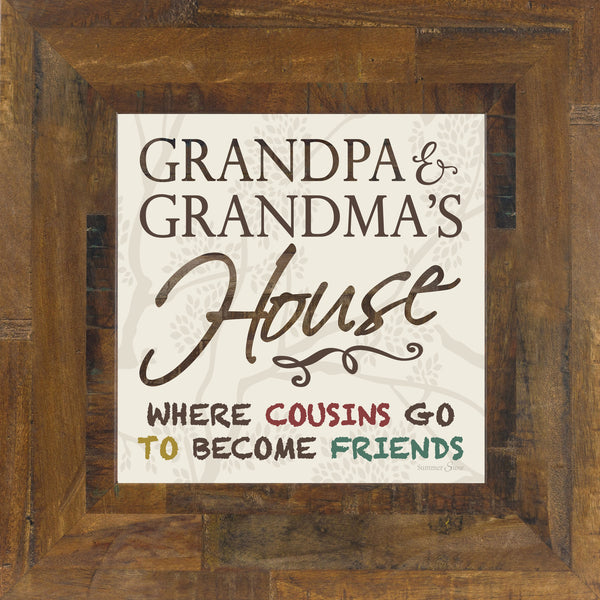 Grandma and Grandpa's House Where Cousins Go To Become Friends SS6797
