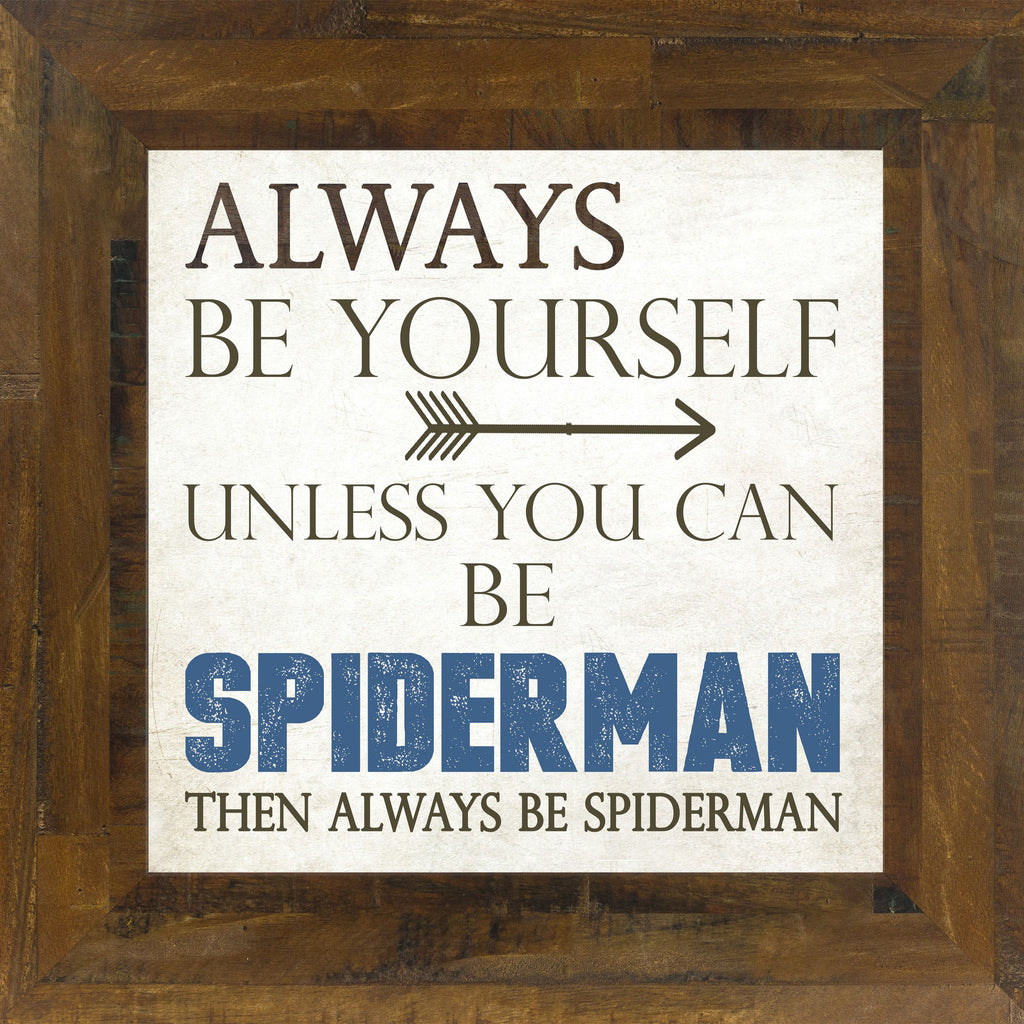 Always Be Yourself Spiderman SS6813