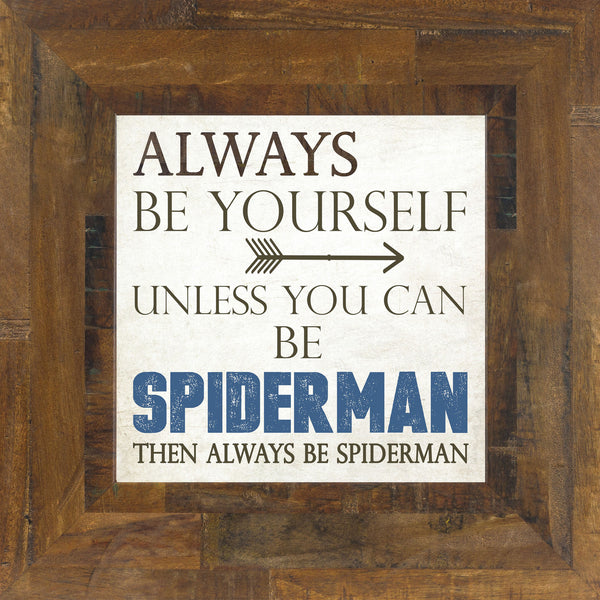 Always Be Yourself Spiderman SS6813 - Summer Snow Art