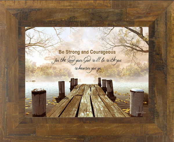 Be Strong and Courageous SS9927 - Summer Snow Art