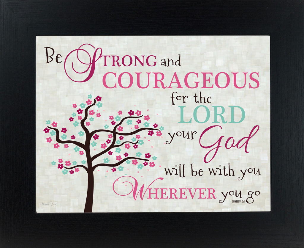 Be Strong and Courageous Pink SS9936 - Summer Snow Art