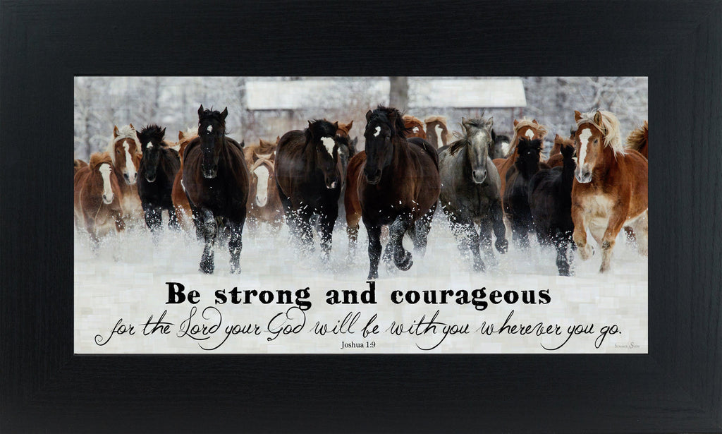 Be Strong and Courageous SSW1326 - Summer Snow Art