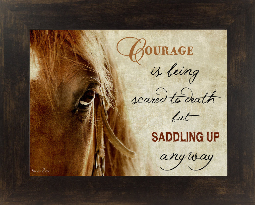 Courage is Being Scared to Death but Saddling Up Anyway SSW9943