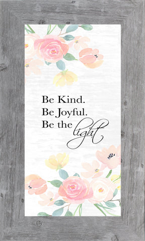 Be Kind Be Joyful Be the Light by Summer Snow SS1028