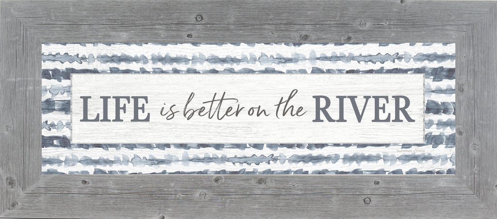 Life is Better on the River by Summer Snow SS103623 - Summer Snow Art