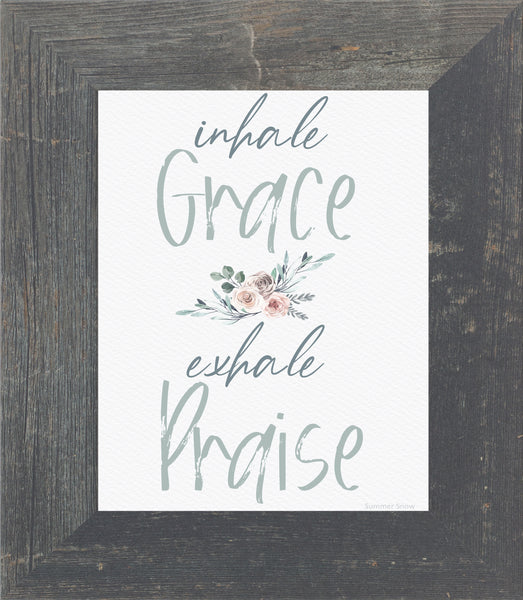 Inhale Grace Exhale Praise by Summer Snow SS147