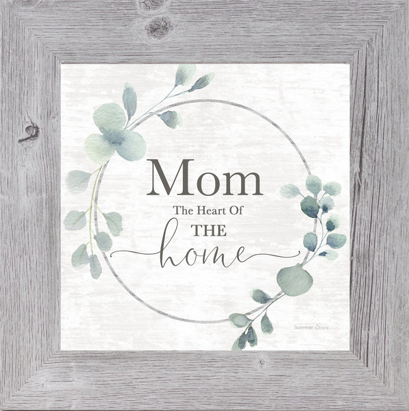 Mom the Heart of the Home by Summer Snow SS815 - Summer Snow Art