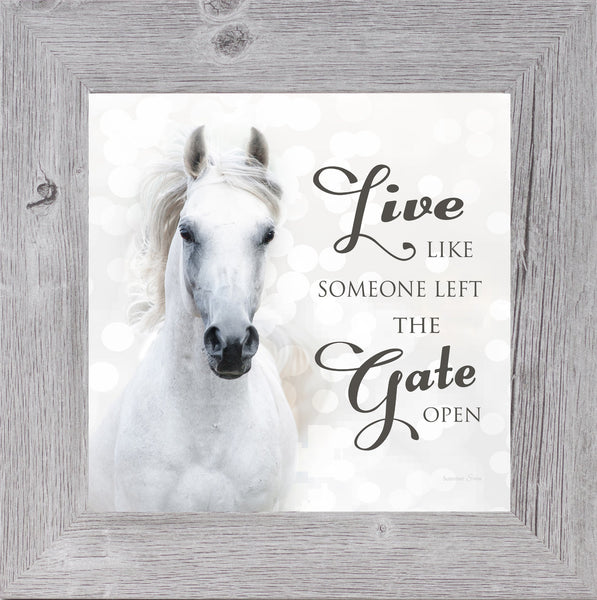 Live Like Someone Left the Gate Open by Summer Snow SS838 - Summer Snow Art