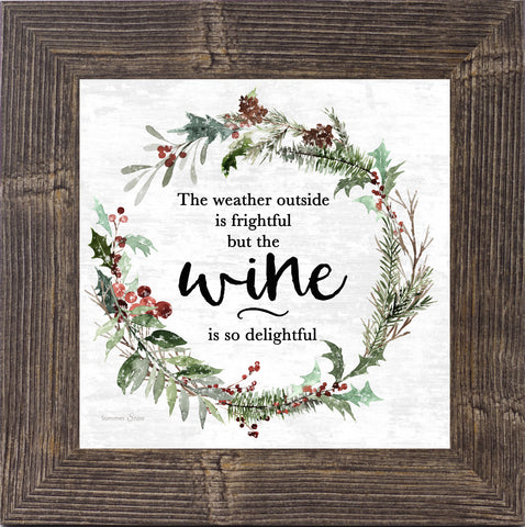 The Weather Outside is Frightful Wine by Summer Snow SS894