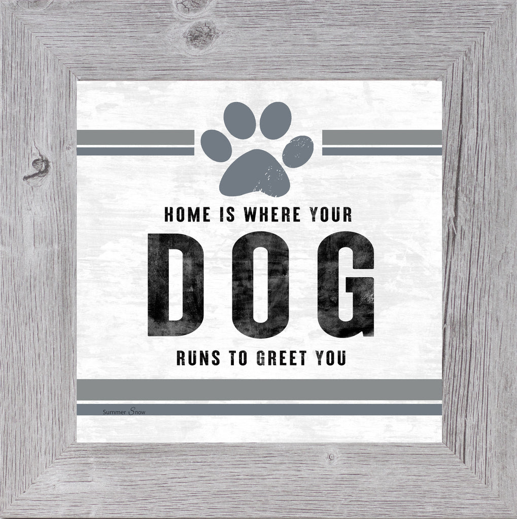 Home is Where Your Dog Runs to Greet You by Summer Snow SS895