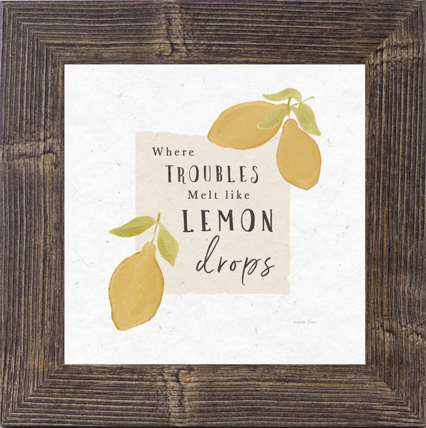 Where Troubles Melt like Lemon Drops by Summer Snow SS909