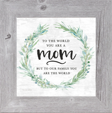 To The World You Are Mom by Summer Snow SS929