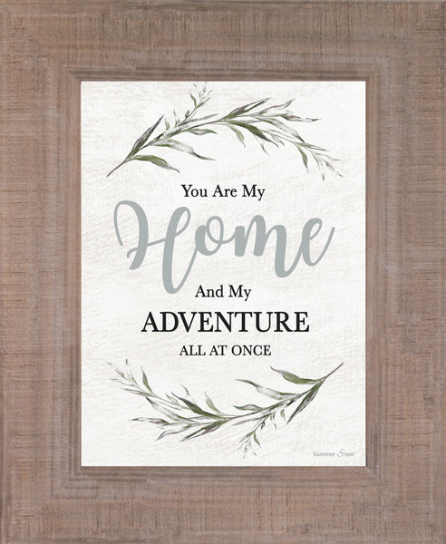 You Are My Home And My Adventure All At Once SSA205 - Summer Snow Art