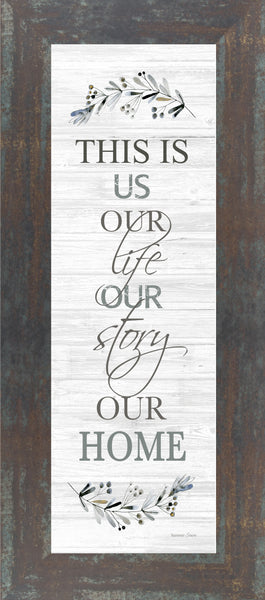 This Is Us Our Life Our Story Our Home by Summer Snow SSA82413 - Summer Snow Art