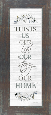 This Is Us Our Life Our Story Our Home by Summer Snow SSA82413