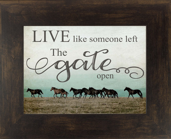 Live Like Someone Left the Gate Open SSW9825