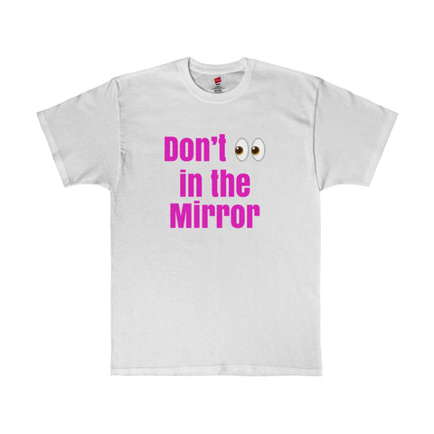 Don't Look in the Mirror / Parody / Tagless Tee
