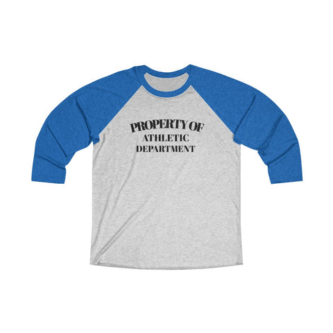 Property of / Athletic Dept. / Tri-Blend Unisex 3/4 Raglan - Retro Guy Apparel
