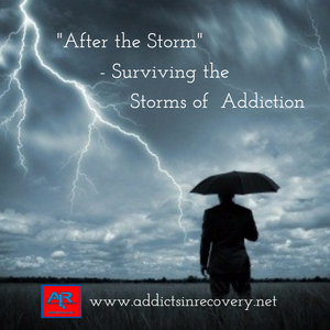 """Surviving the Storms of Addiction"""