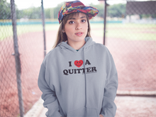 I Love A Quitter Gildan Hoodie - FREE SHIPPING ON THIS ITEM