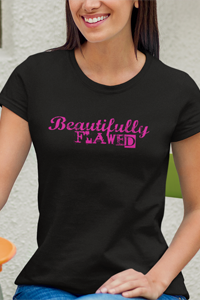 Beautifully Flawed Ladies' Anvil T-shirts - FREE SHIPPING ON THIS ITEM