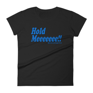 Hold Me! Blue Logo Ladies' Anvil T-shirt DO WORK! Collection by Hager & Barrick