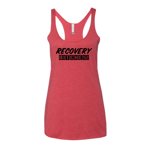 Recovery Bitches! Ladies' Next Level Tank