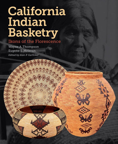 California Indian Basketry: Ikons of Florescence (HC)