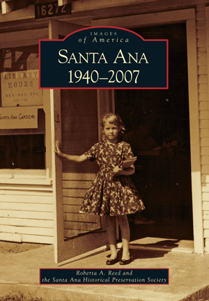 Images of America: Santa Ana 1940-2007