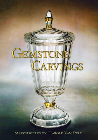Gemstone Carvings: Masterworks by Harold Van Pelt - Exhibition Catalogue and Gift with Purchase
