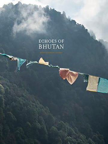 Echoes of Bhutan (Signed Hardcover)