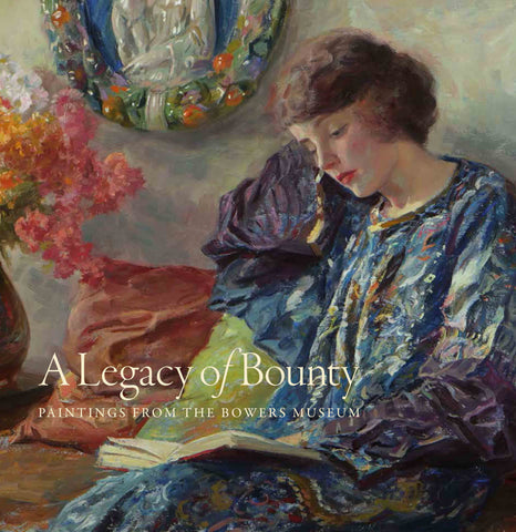 A Legacy of Bounty: Paintings from the Bowers Museum