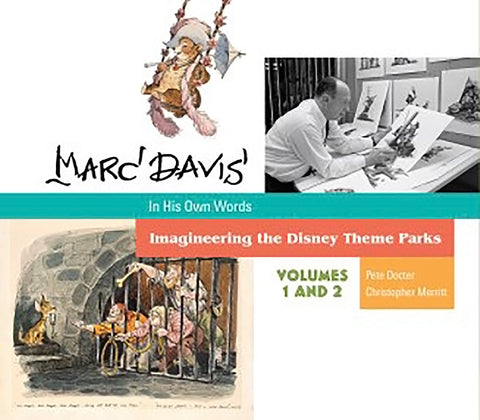 Marc Davis in His Own Words Imagineering the Disney Theme Parks