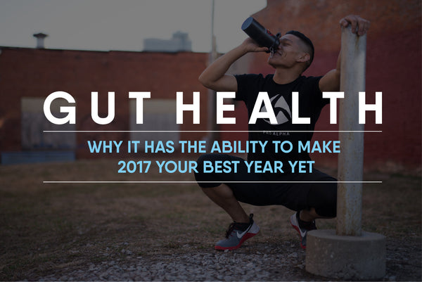 Why A Healthy Gut Can Make 2017 Your Best Year Yet