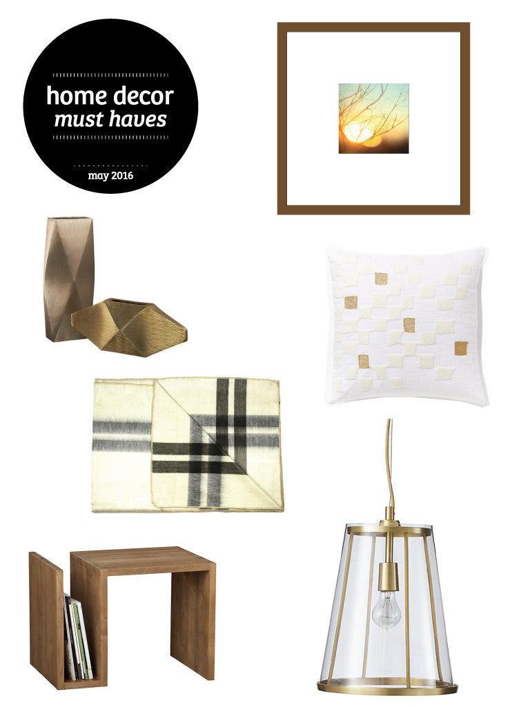 6 Home Decor Must Haves May 2016