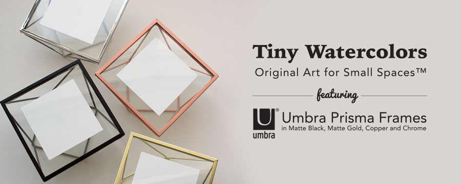 Tiny Watercolor Originals are proudly framed in 4inx4in Umbra Prisma Frames