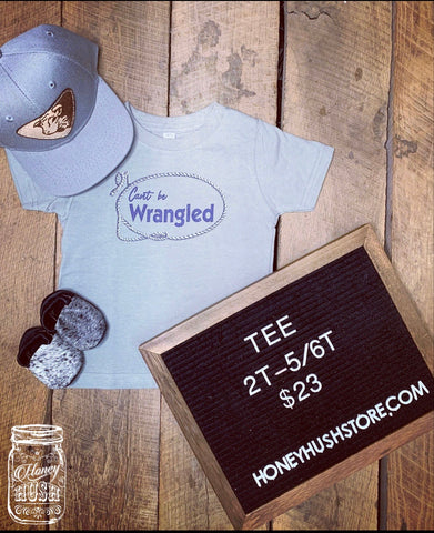 Can't Be Wrangled Tee