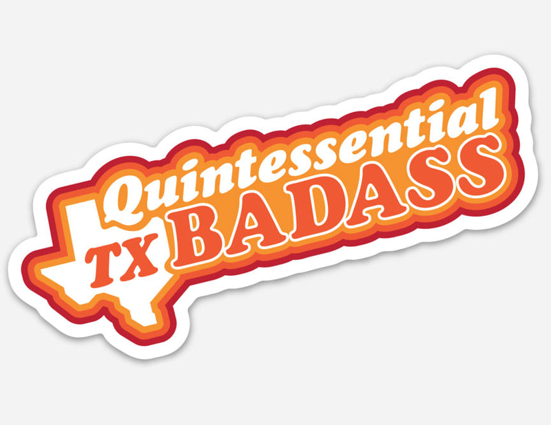 Quintessential TX Badass Sticker by Gusto Graphic Tees