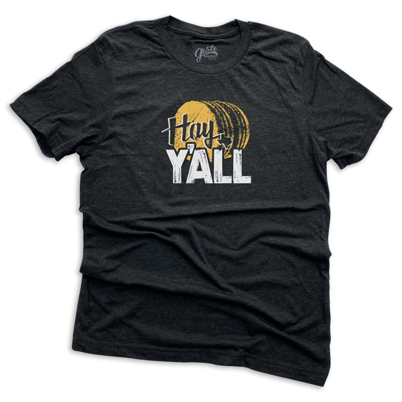 Hay Y all t shirt by Gusto Graphic Tees, texas t shirt, graphic tee, texas pride t shirt, y all, hey y all, y all, hay tee, country hay tee, farm t shirt, austin texas t shirt, texas graphic tee, texas graphic t shirt, texas tee, austin t shirt, texas t shirt, graphic tee, graphic t shirt, cool graphic t shirt, cool t shirt, cool graphic tee