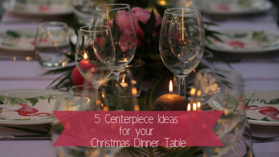5 Adorable Christmas Dinner Centerpieces You Have to Try