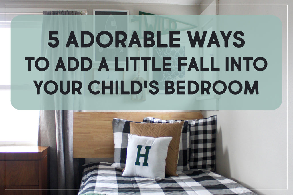 5 Adorable Ways to Add a Little Fall Into Your Child's Bedroom