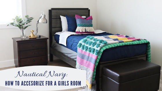 "Beddy's Style Feature: Nautical Navy ""How To Accessorize for a Girl's Bedroom"""