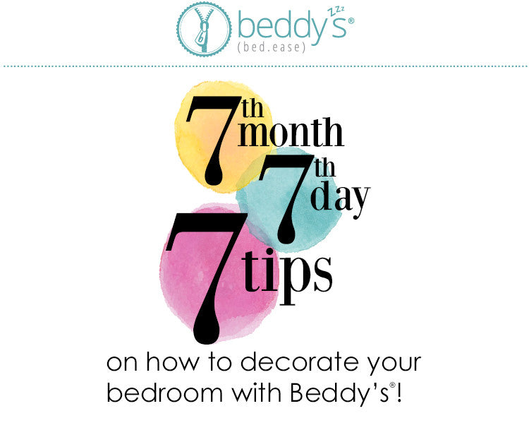 7th Month, 7th Day, 7 Tips - Decorating with Beddy's