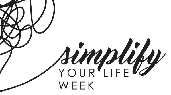 Simplify Your Life Week - Daily Tips